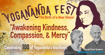 Yoga event in Los Angeles is Yogananda Fest awakening kindness compassion and mercy celebrating 100 years of Yogananda